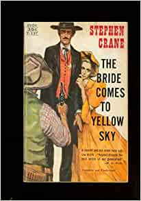 An analysis of stephen cranes the bride comes to yellow sky