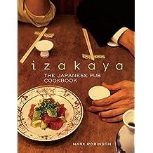 Izakaya: The Japanese Pub Cookbook