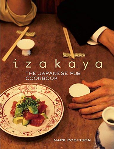 Izakaya: The Japanese Pub Cookbook Hardcover – Illustrated, August 24, 2012