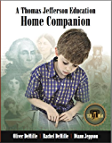 A Thomas Jefferson Education Home Companion (The Leadership Education Library Book 2)