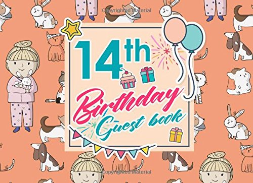 Download 14th Birthday Guest Book: Birthday Girl Guest Book, Guest Book For Visitors, Blank Guest Book Lined, Guest Sign In For Birthday, Cute Veterinary Animals Cover (Volume 91) ebook