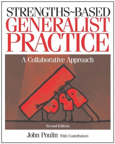 Strengths-Based Generalist Practice: A Collaborative Approach by Poulin, John (February 10, 2004) Paperback