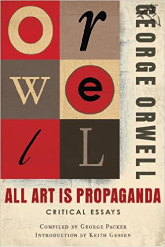 all art is propaganda critical essays kindle edition by george  all art is propaganda critical essays kindle edition by george orwell george packer keith gessen literature fiction kindle ebooks com