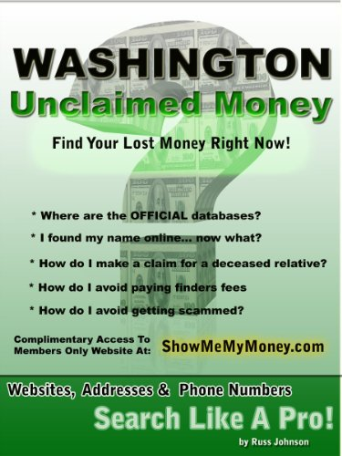 Washington Unclaimed Money: How To Find (Free Missing Money, Unclaimed Property & Funds Book 47)