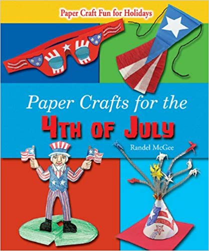 Download Pdf By Randel Mcgee Paper Crafts For The 4th Of July