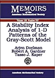 A Stability Index Analysis of 1-D Patterns of the Gray-Scott Model, Arjen Doelman and Robert A. Gardner, 0821827391