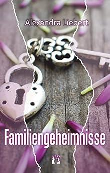 Familiengeheimnisse (German Edition) by [Liebert, Alexandra]
