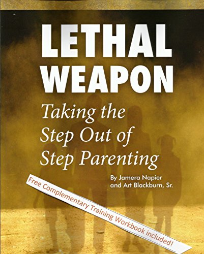 Lethal Weapon: Taking the Step Out of Step Parenting
