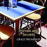 Friends and Secrets | Grace Thompson