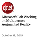 Microsoft Lab Working on Multiperson Augmented Reality | Michelle Starr