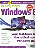 WINDOWS, 8 IN EASY STEPS, WINTER, 2012/2013 (YOUR FAST-TRACK TO THE RADICAL