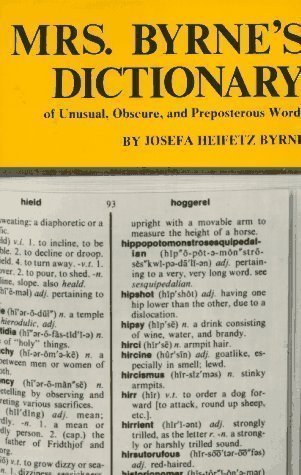Mrs. Byrne's Dictionary of Unusual, Obscure and Preposterous Words New Edition by Byrne, Josefa Heifetz published by Citadel Press (1976)
