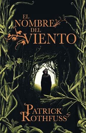 El nombre del viento (Crónica del asesino de reyes 1) eBook ...