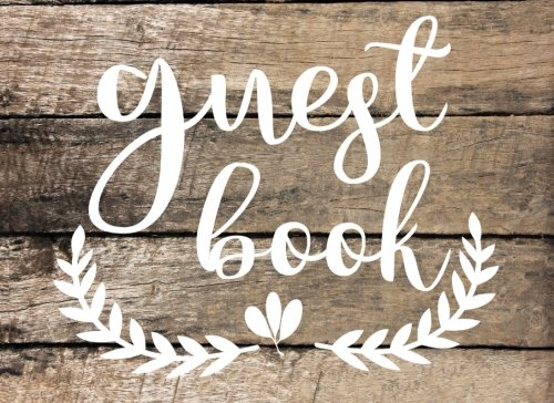 Guest Book: Wedding Guest Book, Rustic Wedding Sign In for Your Special (Wedding Sign In Book)