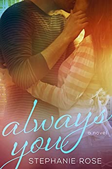 Always You (Second Chances Book 1) by [Rose, Stephanie]