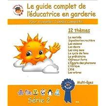 Le guide complet de l'educatrice en garderie, Serie 2
