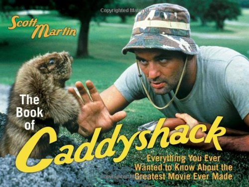 Download The Book of Caddyshack: Everything You Ever Wanted to Know About the Greatest Movie Ever Made PDF