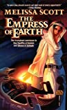 The Empress of Earth, Melissa Scott, 0671653644