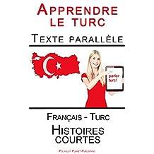 Apprendre le turc - Texte parallèle - Histoires courtes (Français - Turc) (French Edition)