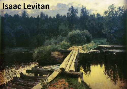 - 404 Color Paintings of Isaac Levitan - Russian Landscape Painter (August 30, 1860 - August 4, 1900)
