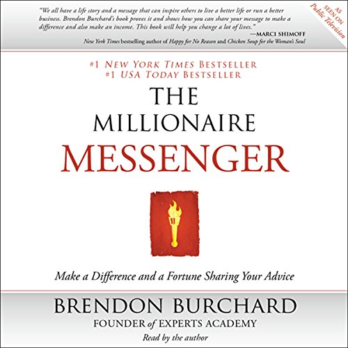 The Millionaire Messenger: Make a Difference and a Fortune Sharing Your Advice Audiobook [Free Download by Trial] thumbnail