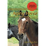 Aging Horse (Spotlight on Equine Nutrition Book 3)