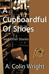 A Cupboardful of Shoes: And Other Stories Paperback