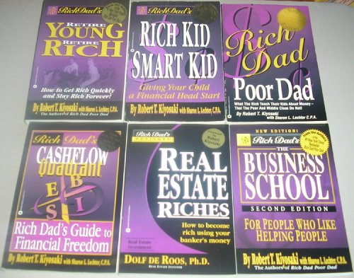 Rich Dad 6 Book Set Contains: Rich Dad Poor Dad, Rich Kid Smart Kid, Retire Young Retire Rich, Real Estate Riches, The Business School Second Edition, Cashflow Quadrant
