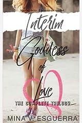Interim Goddess of Love: The Complete Trilogy Paperback