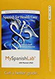 img - for MySpanishLab with Pearson eText -- Access Card -- for Spanish for Healthcare (one semester access) (2nd Edition) book / textbook / text book