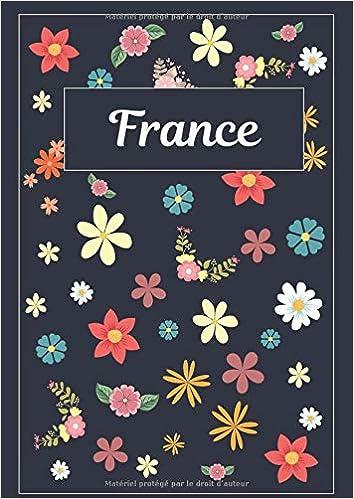 France: Journal | Agenda | Carnet de Notes | 120 pages | A4 ...
