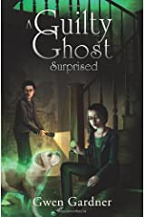 A Guilty Ghost Surprised (An Indigo Eady Paranormal Mystery) (Volume 2)