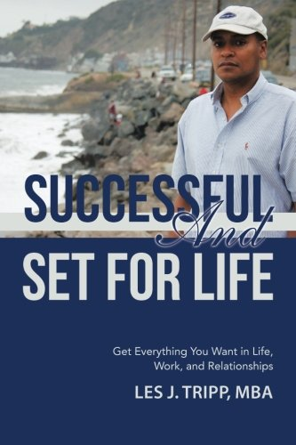 Read Online Successful and Set for Life: Get Everything You Want in Life, Work, and Relationships pdf epub