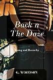 Back N the Daze, G. Woodson, 1478716061