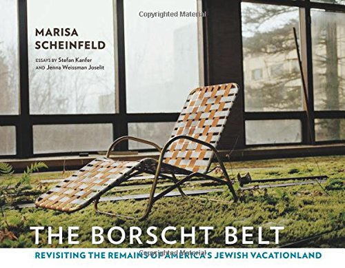 (The Borscht Belt: Revisiting the Remains of America's Jewish Vacationland)