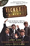 Ticket to Ride: Inside the Beatles' 1964 Tour That Changed the World [With CD (Audio)]