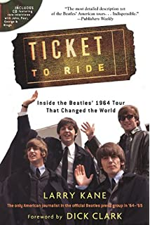 Ticket to ride inside the beatles 1964 and 1965 tours that ticket to ride inside the beatles 1964 tour that changed the world fandeluxe PDF
