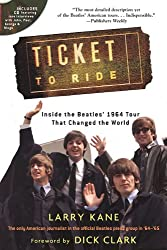 Kane Larry Ticket to Ride Inside the Beatles 1964 Tour Bam B