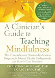 Clinician's Guide to Teaching Mindfulness: The Comprehensive Session-by-Session Program for Mental Health Professionals and Health Care Providers
