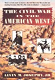 Civil War in the American West, Alvin M. Josephy and Alvin M. Josephy, 0679740031