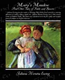 Mary's Meadow and Other Tales of Fields and Flowers, Juliana Horatia Ewing, 1438518765