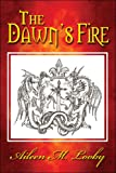 The Dawn's Fire, Aileen M. Looby, 1424199271