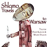 Shlomo Travels to Warsaw: Winter Tales | David Kudler,Maura Vaughn