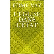 L'Église dans l'État (French Edition)