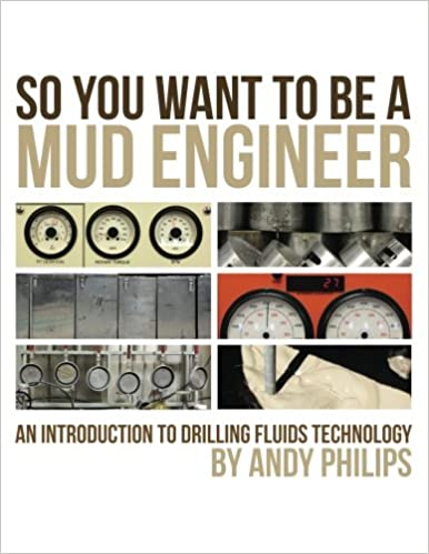 So You Want to be a Mud Engineer: An Introduction to Drilling Fluids  Technology: Andy Philips: Amazon.com.mx: Libros