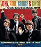 John, Paul, George, and Ringo: the Definitive Illustrated Chronicle of the Beatles, 1960-1970, Tim Hill, 1402742231