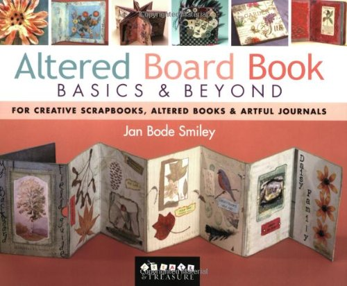 Altered Book Journal - Altered Board Book Basics & Beyond: For Creative Scrapbooks, Altered Books & Artful Journals