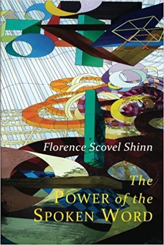 The Power of the Spoken Word: Teachings of Florence Scovel