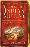 Through the Indian Mutiny, James Fairweather, 0752461613