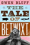 The Tale of Betwixt